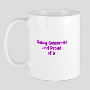 Sassy Geezerette and Proud of Mug