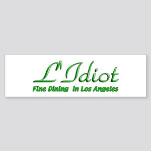 L'Idiot Fine Dining Bumper Sticker