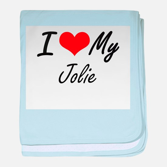 I Love My Jolie baby blanket