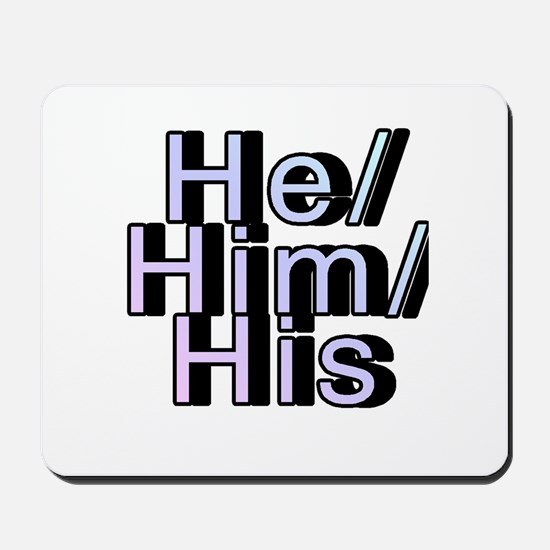 He/Him/His Mousepad