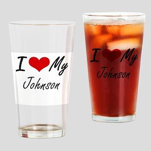I Love My Johnson Drinking Glass
