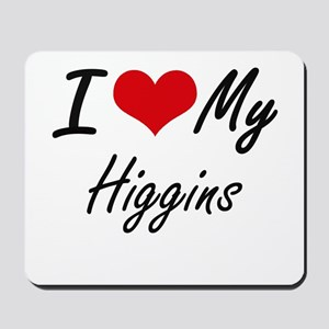 I Love My Higgins Mousepad