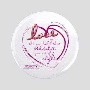 """SATC Love Is The Thing 3.5"""" Button"""