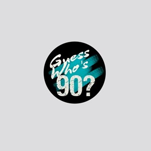 Guess Who's 90? Mini Button
