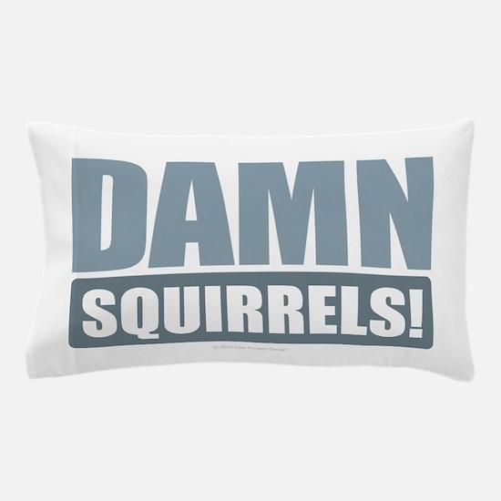 Damn Squirrels! Pillow Case