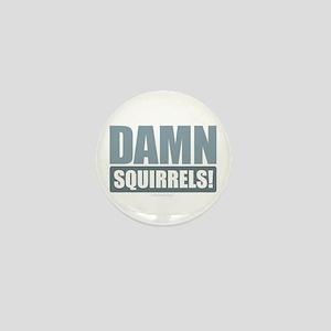 Damn Squirrels! Mini Button