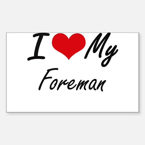 I Love My Foreman Decal
