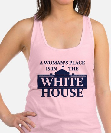 A Woman's Place is in the White Racerback Tank Top