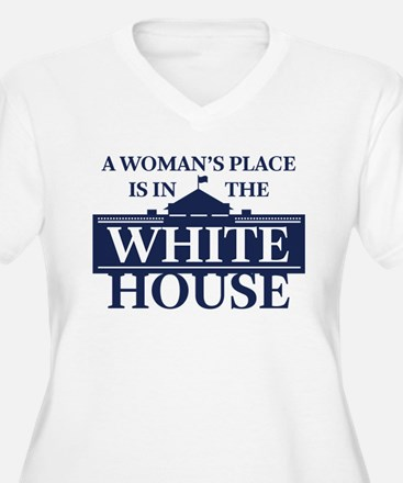 A Woman's Place is in the White Plus Size T-Shirt