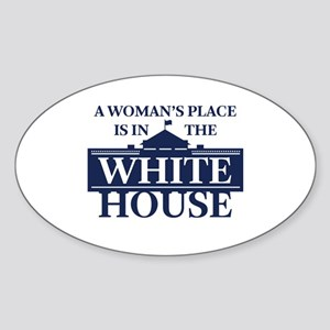 A Woman's Place is in the White House Sticker
