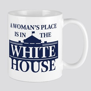 A Woman's Place is in the White House Mugs