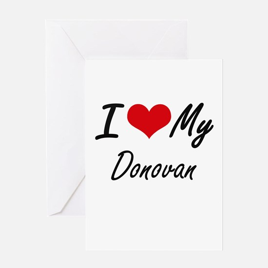 I Love My Donovan Greeting Cards