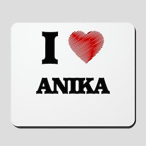 I Love Anika Mousepad