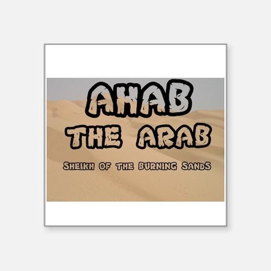 AHAB THE ARAB - SHEIKH OF THE BURNING SAND Sticker