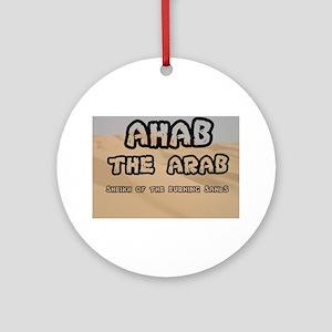 AHAB THE ARAB - SHEIKH OF THE BURNI Round Ornament