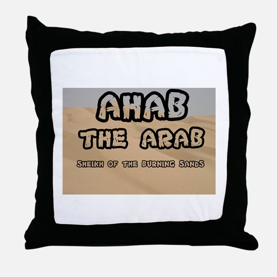 AHAB THE ARAB - SHEIKH OF THE BURNING Throw Pillow