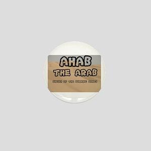 AHAB THE ARAB - SHEIKH OF THE BURNING Mini Button