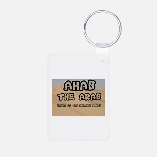 AHAB THE ARAB - SHEIKH OF THE B Keychains