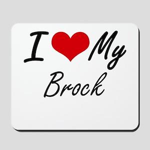 I Love My Brock Mousepad