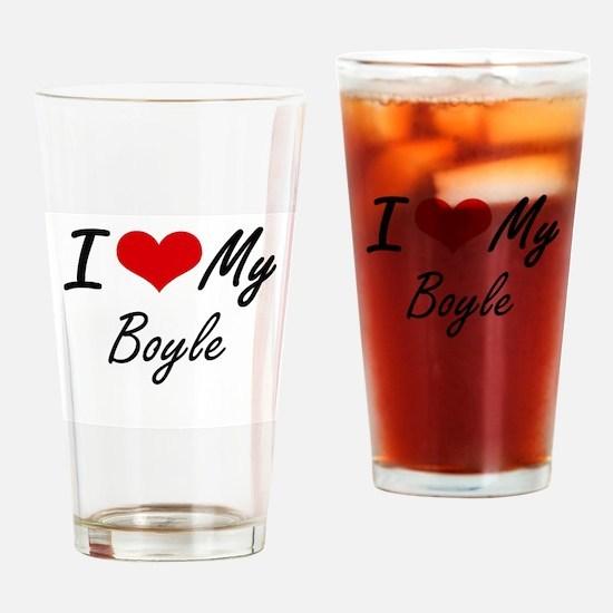 I Love My Boyle Drinking Glass