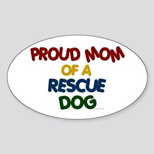 Proud Mom Of Rescue Dog 1 Oval Sticker