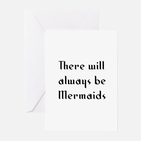 There will always be Mermaids Greeting Cards (Pk o