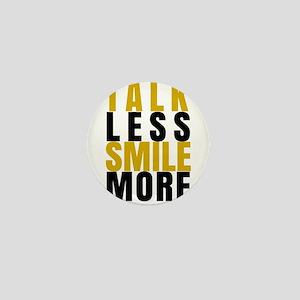 Talk Less Smile More Mini Button