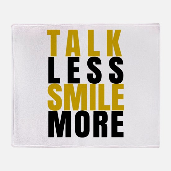 Talk Less Smile More Throw Blanket