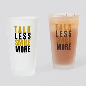 Talk Less Smile More Drinking Glass