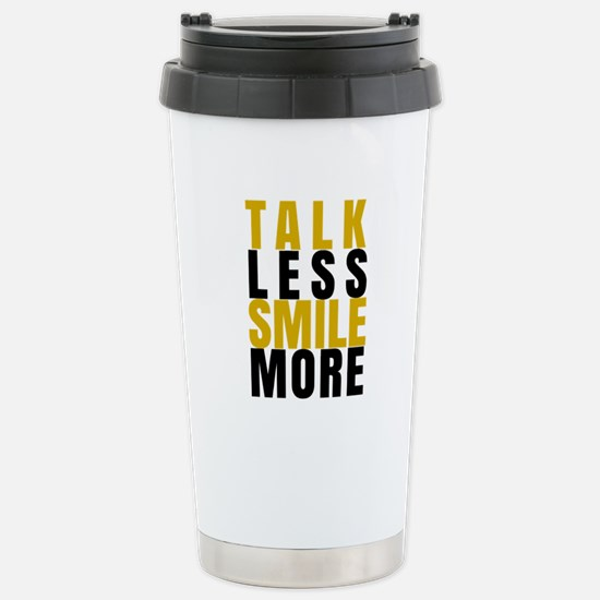 Talk Less Smile More Travel Mug