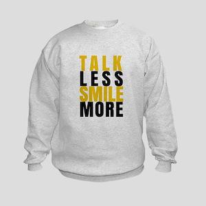 Talk Less Smile More Sweatshirt