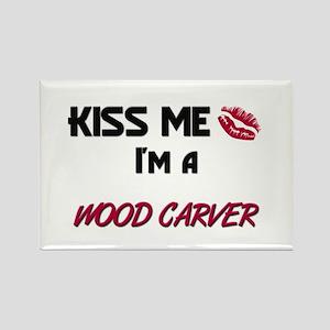 Kiss Me I'm a WOOD CARVER Rectangle Magnet