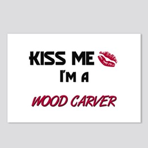 Kiss Me I'm a WOOD CARVER Postcards (Package of 8)