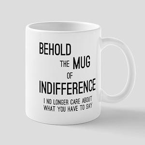 Mug of Indifference Mugs