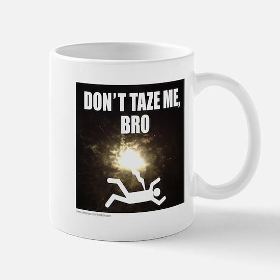 DON'T TAZE ME BRO Mug