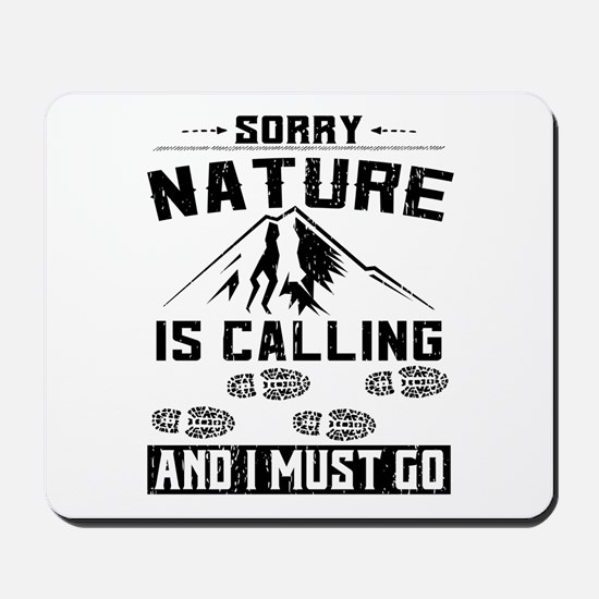 Sorry Nature is Calling Mousepad