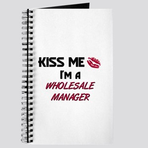Kiss Me I'm a WHOLESALE MANAGER Journal