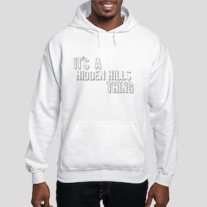 Its A Hidden Hills Thing Sweatshirt