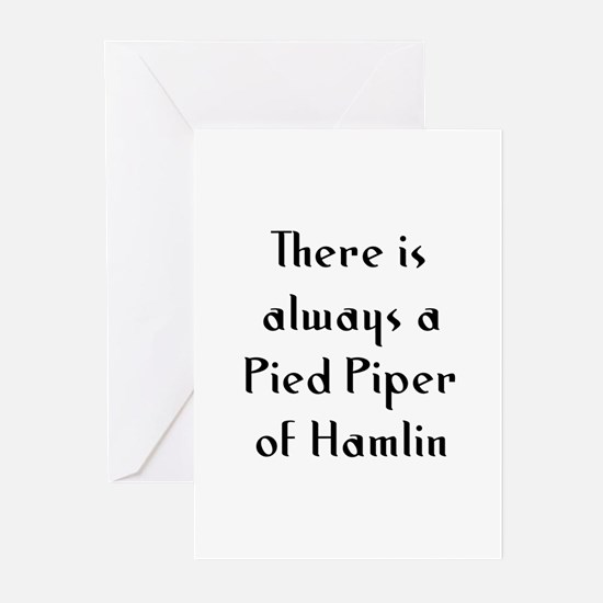 There is always a Pied Piper  Greeting Cards (Pk o