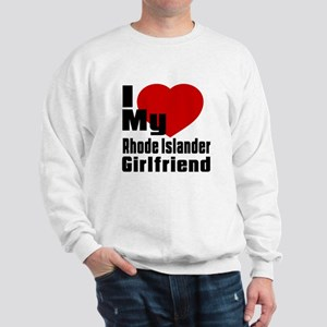 I Love My Rhode Islander Girlfriend Sweatshirt