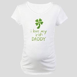 I Love My Irish Daddy Maternity T-Shirt