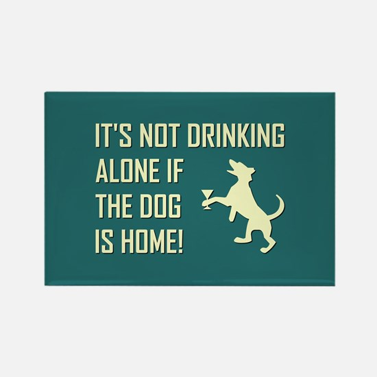 IT'S NOT DRINKING ALONE... Magnets