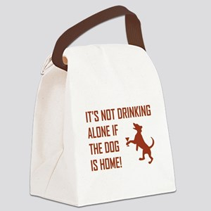 IT'S NOT DRINKING ALONE... Canvas Lunch Bag
