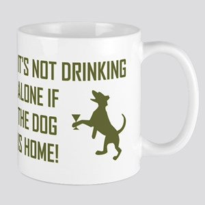 IT'S NOT DRINKING ALONE... Mugs