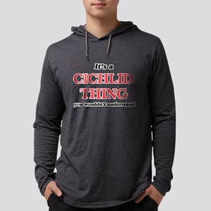 It's a Cichlid thing, you Long Sleeve T-Shirt