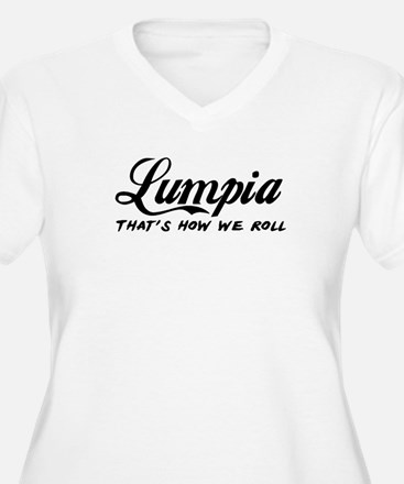 Lumpia that's how we roll Plus Size T-Shirt