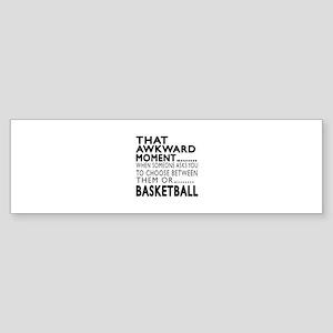 Basketball Awkward Moment Designs Sticker (Bumper)