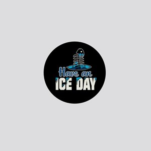 Have An Ice Day Mini Button