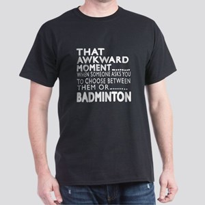 Badminton Awkward Moment Designs Dark T-Shirt