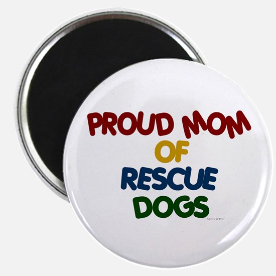 "Proud Mom Of Rescue Dogs 1 2.25"" Magnet (10 pack)"
